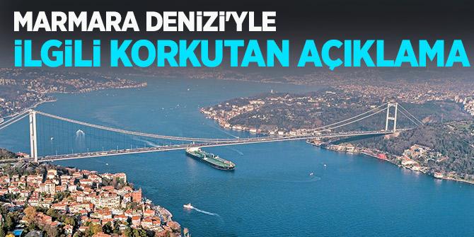 """Marmara Denizi'yle ilgili korkutan açıklama! """"Ulusal seferberlik şart."""""""