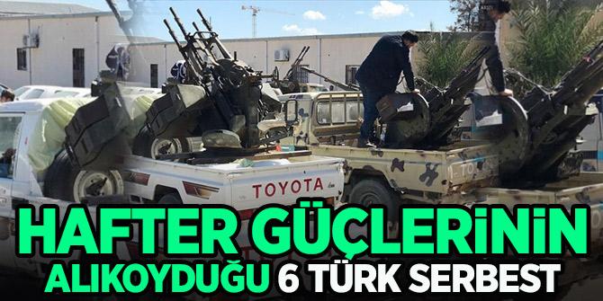 Hafter güçlerinin alıkoyduğu 6 Türk serbest bırakıldı