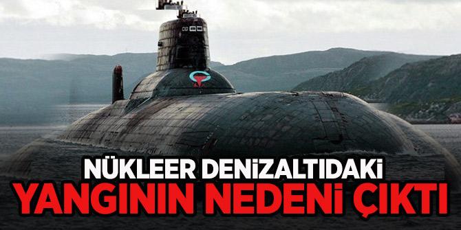 Nükleer denizaltıdaki yangının nedenini açıkladı!