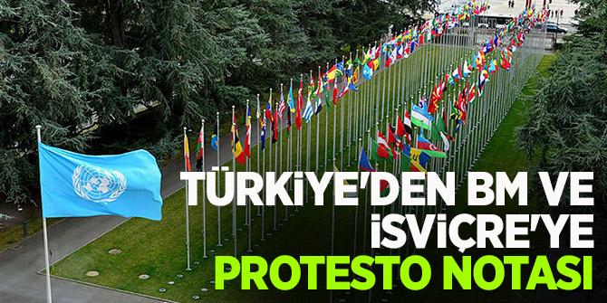 Türkiye'den BM Cenevre Ofisi'ne ve İsviçre'ye protesto notası