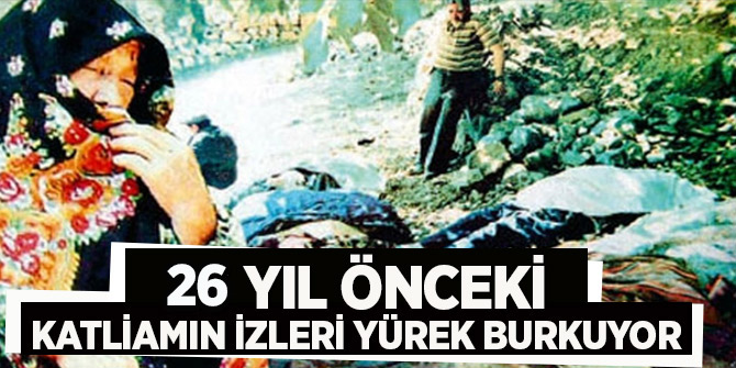 26 yıl önce 33 kişi katledildi! (Başbağlar Katliamı)