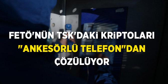 """FETÖ'nün TSK'daki kriptoları """"ankesörlü telefon""""dan çözülüyor"""