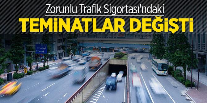 Zorunlu Trafik Sigortası'ndaki teminatlar değişti
