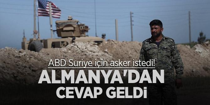 ABD Suriye için asker istedi! Almanya'dan cevap geldi