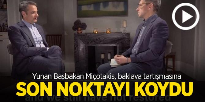 Yunan Başbakan Miçotakis, baklava tartışmasına son noktayı koydu