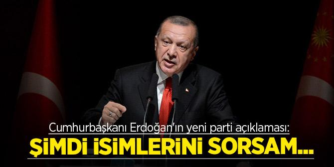 Cumhurbaşkanı Erdoğan'ın yeni parti açıklaması: Şimdi isimlerini sorsam...