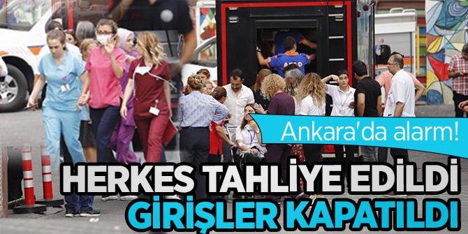 Ankara'da alarm! Herkes tahliye edildi, girişler kapatıldı