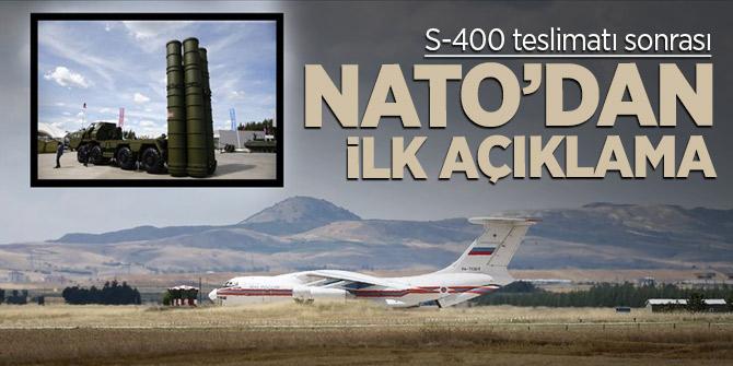 S-400 teslimatı sonrası NATO'dan ilk açıklama