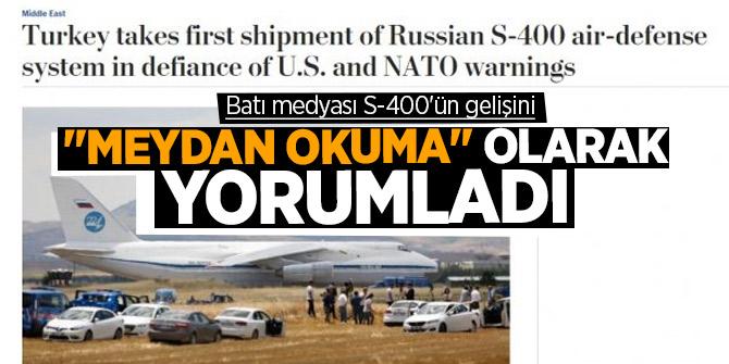 """Batı medyası S-400'ün gelişini """"meydan okuma"""" olarak yorumladı"""