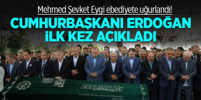 Mehmed Şevket Eygi ebediyete uğurlandı! Cumhurbaşkanı Erdoğan ilk kez açıkladı