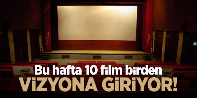 10 film birden vizyona giriyor!