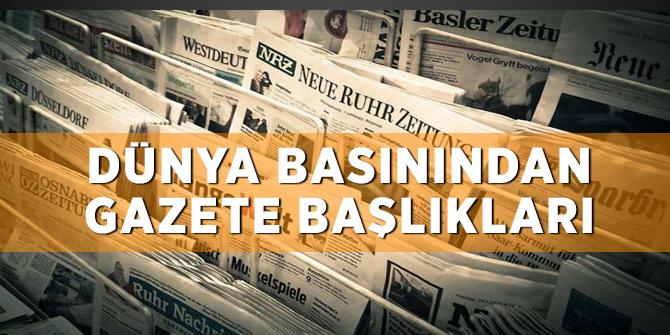 Dünya basınından gazete başlıkları