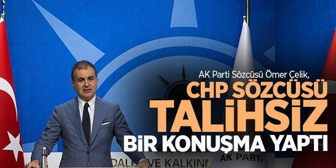AK Parti Sözcüsü Çelik: CHP Sözcüsü talihsiz bir konuşma yaptı
