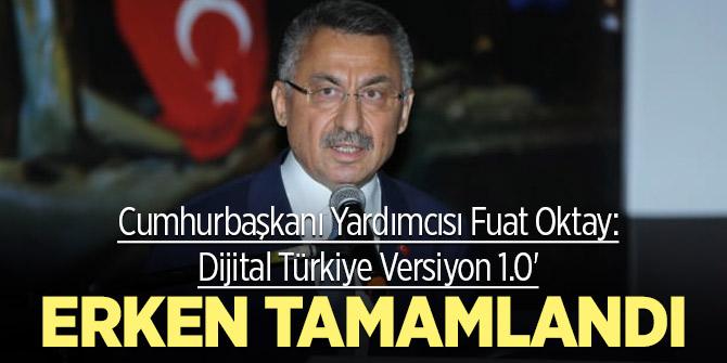 Oktay: 'Dijital Türkiye Versiyon 1.0' erken tamamlandı