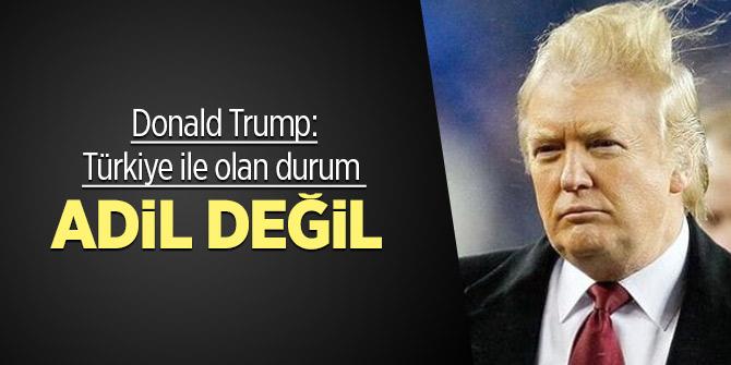 Trump: Türkiye ile olan durum adil değil