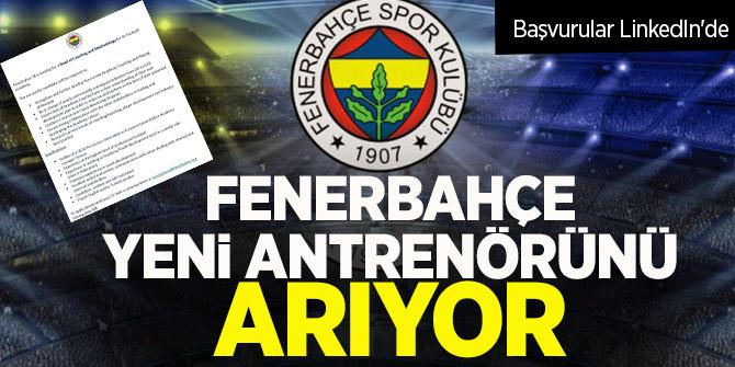 Fenerbahçe yeni antrenörünü  arıyor! Başvurular LinkedIn'de
