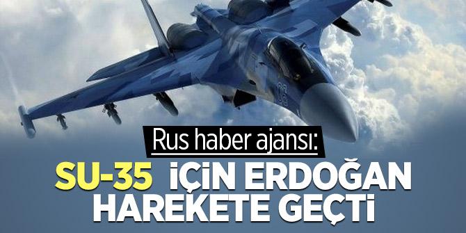 Rus haber ajansı: Su-35  için Erdoğan harekete geçti
