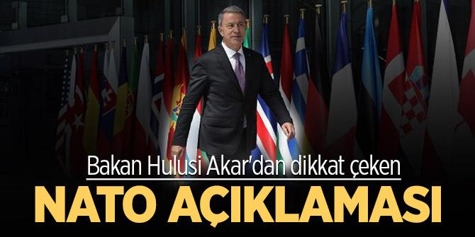 Bakan Hulusi Akar'dan dikkat çeken NATO açıklaması