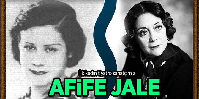 İlk kadın tiyatro sanatçımız Afife Jale!