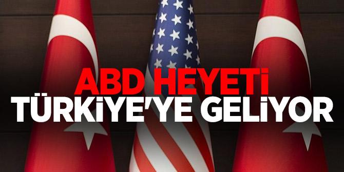 ABD'li heyet Ankara'ya geliyor