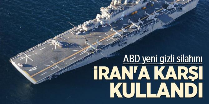 ABD yeni gizli silahını İran'a karşı kullandı
