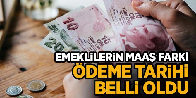 Bakanlık açıkladı:   Emeklilerin maaş farkı ödeme tarihi..