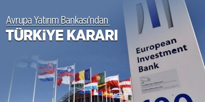 Avrupa Yatırım Bankası'ndan Türkiye kararı