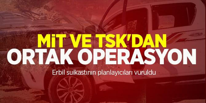 TSK ve MİT Erbil suikastının planlayıcılarını vurdu