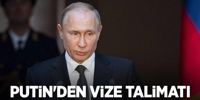 Putin'den vize talimatı