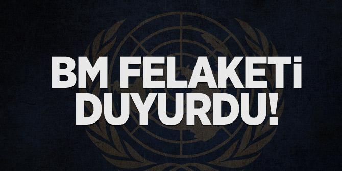 BM felaketi duyurdu!