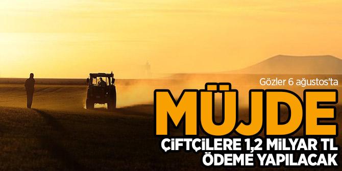 Bakanlık açıkladı: Çiftçilere 1,2 milyar TL ödeme yapılacak