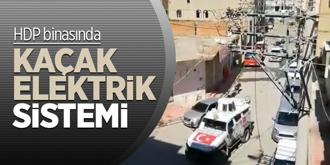 HDP binasında kaçak elektrik sistemi