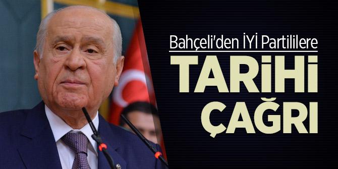 Bahçeli'den İYİ Partililere tarihi çağrı!