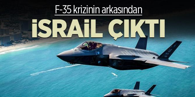 F-35 krizinin arkasından İsrail çıktı