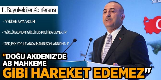 Dışişleri Bakanı Mevlüt Çavuşoğlu, konuştu - 11. Büyükelçiler Konferansı-