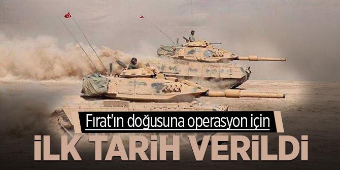 Fırat'ın doğusuna operasyon için ilk tarih açıklandı