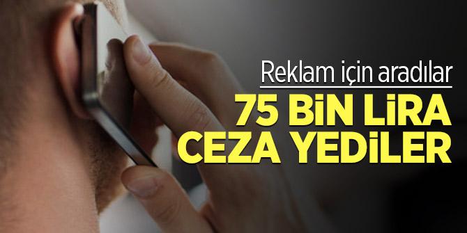 Reklam için aradılar 75 bin lira cezayı yediler