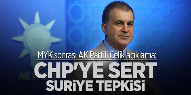 MYK sonrası AK Partili Çelik açıklama! CHP'ye sert Suriyetepkisi