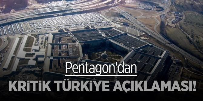 Pentagon'dan kritik Türkiye açıklaması!