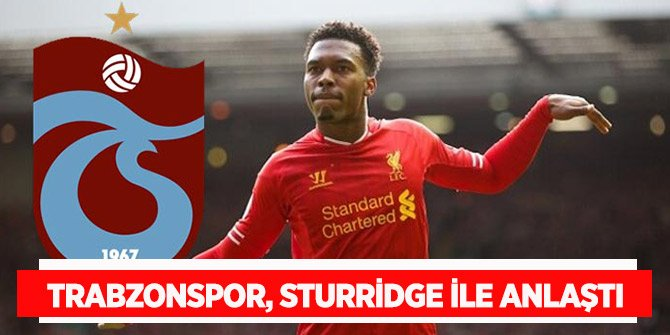 Trabzonspor, forvet oyuncusu Daniel Sturridge ile anlaştı