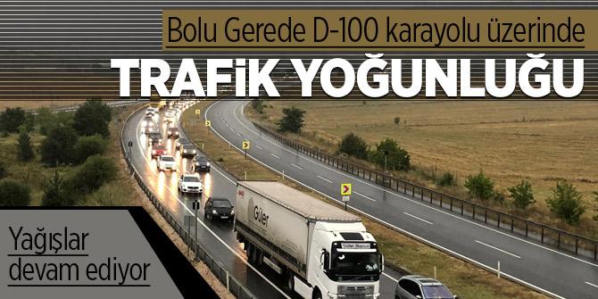 D-100'de trafik yoğunluğu! Yağışlar etkisini sürdürüyor