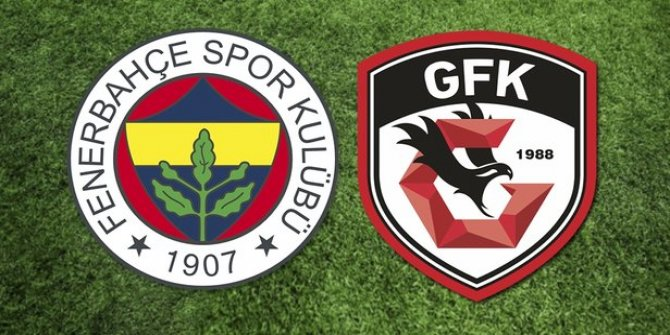 Fenerbahçe Gazişehir Gaziantep maçı saat kaçta, hangi kanalda?