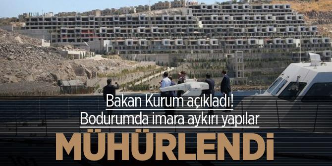Bakan Kurum açıkladı! Bodurumda imara aykırı yapılar mühürlendi
