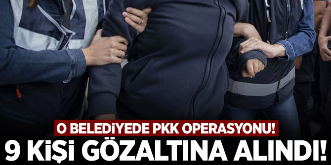 Van Büyükşehir Belediyesi'nde PKK operasyonu! 9 kişi gözaltına alındı