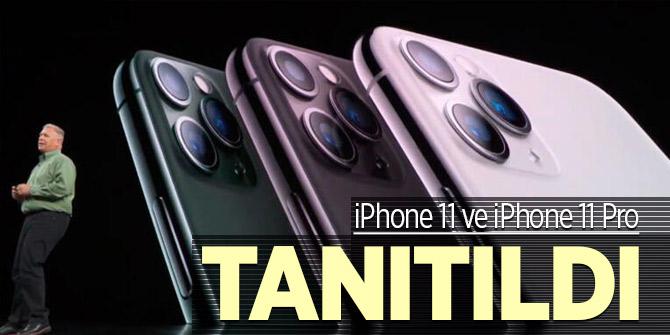 iPhone 11 ve iPhone 11 Pro tanıtıldı!