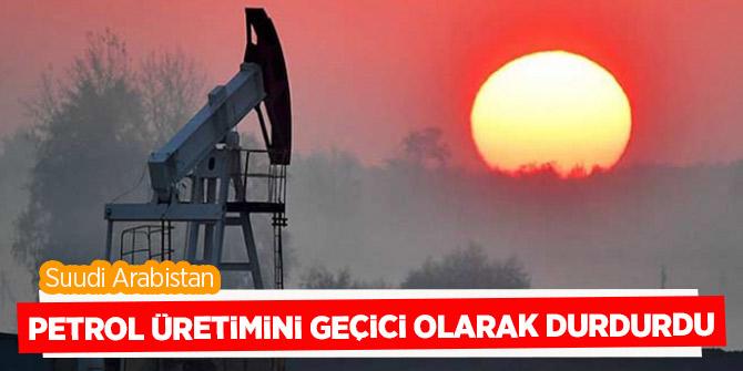 Dünya devi petrol üretimini geçici olarak durdurdu