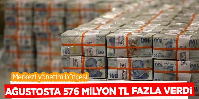 Hazine ve Maliye Bakanlığı açıkladı! Ağustosta 576 milyon TL fazla verdi