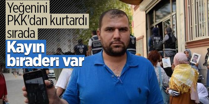 Yeğenini PKK'dan kurtardı sırada kayınbiraderi var