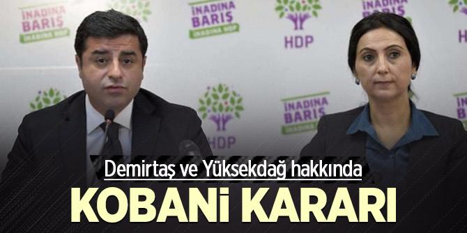 Demirtaş ve Yüksekdağ hakkında 'Kobani' kararı