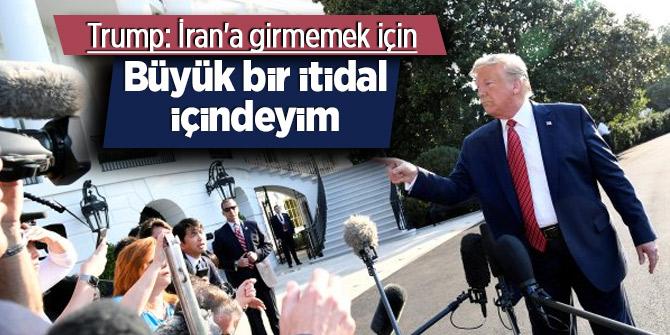 Trump: İran'a girmemek için büyük bir itidal içindeyim